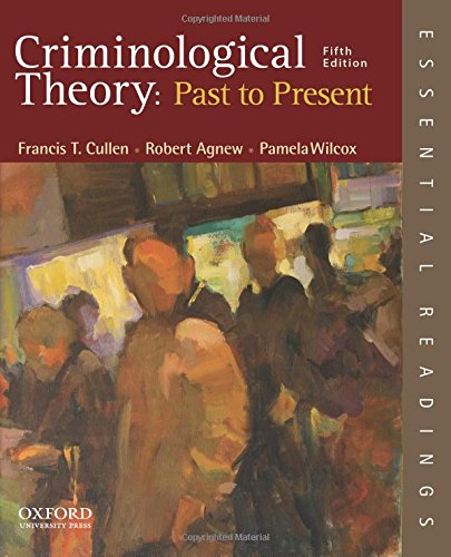 9780199301119: Criminological Theory: Past to Present: Essential Readings