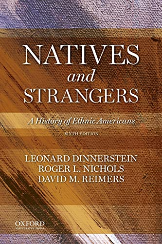 9780199303410: Natives and Strangers: A History of Ethnic Americans
