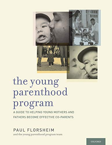 9780199309474: The Young Parenthood Program: A Guide to Helping Young Mothers and Fathers Become Effective Co-Parents