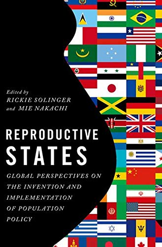 9780199311071: Reproductive States: Global Perspectives on the Invention and Implementation of Population Policy