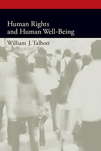 9780199311361: Human Rights and Human Well-Being (Oxford Political Philosophy)