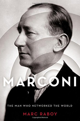 9780199313587: Marconi: The Man Behind the Birth of Modern Communication