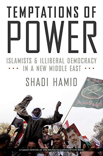 9780199314058: Temptations of Power: Islamists and Illiberal Democracy in a New Middle East