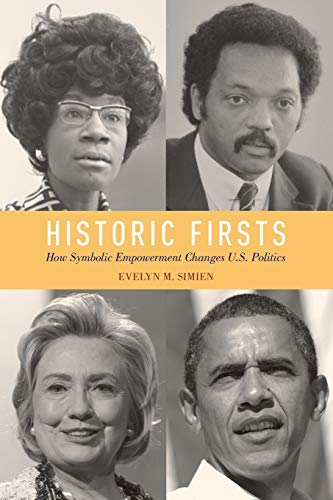 9780199314188: Historic Firsts: How Symbolic Empowerment Changes U.S. Politics