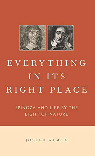 9780199314393: Everything in Its Right Place: Spinoza and Life by the Light of Nature