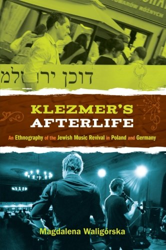 9780199314744: Klezmer's Afterlife: An Ethnography of the Jewish Music Revival in Poland and Germany