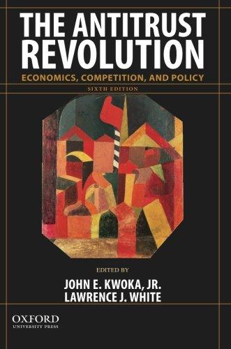 The Antitrust Revolution: Economics, Competition, and Policy: Professor of Economics