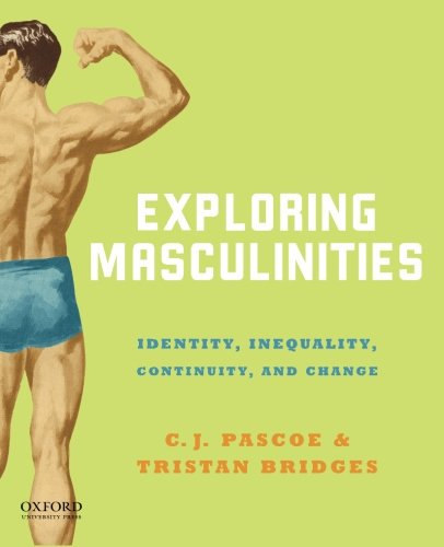 9780199315673: Exploring Masculinities: Identity, Inequality, Continuity and Change