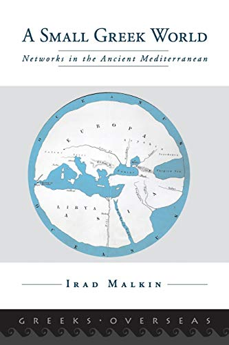 9780199315727: A Small Greek World: Networks in the Ancient Mediterranean