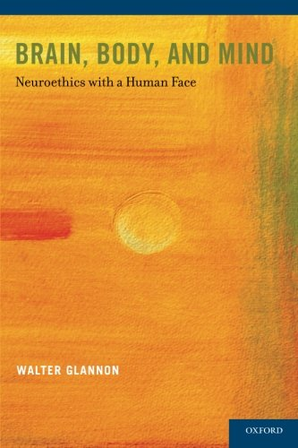 9780199315796: Brain, Body, and Mind: Neuroethics with a Human Face