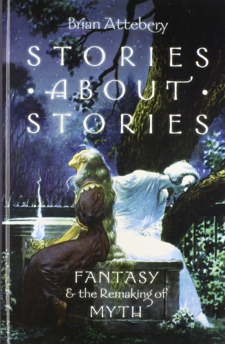 9780199316069: Stories about Stories: Fantasy and the Remaking of Myth