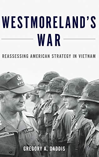 9780199316502: Westmoreland's War: Reassessing American Strategy in Vietnam