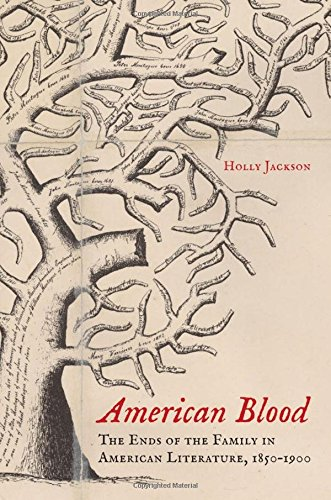 9780199317042: American Blood: The Ends of the Family in American Literature, 1850-1900