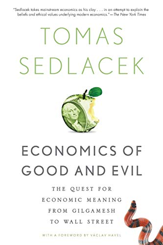 9780199322183: Economics of Good and Evil: The Quest for Economic Meaning from Gilgamesh to Wall Street