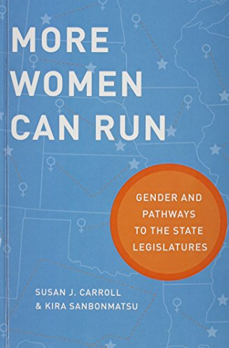 9780199322428: More Women Can Run: Gender and Pathways to the State Legislatures
