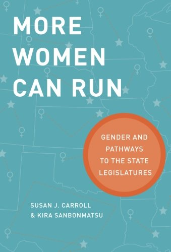 9780199322435: More Women Can Run: Gender and Pathways to the State Legislatures