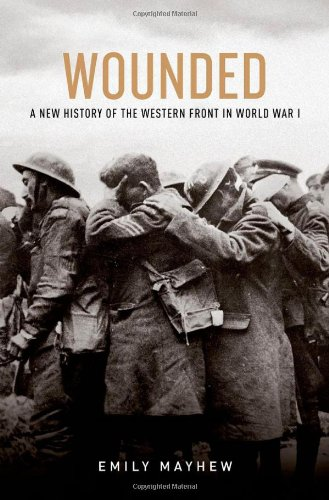 9780199322459: Wounded: A New History of the Western Front in World War I