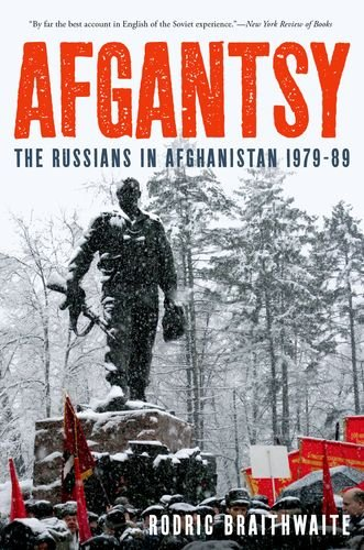 9780199322480: Afgantsy: The Russians in Afghanistan 1979-89