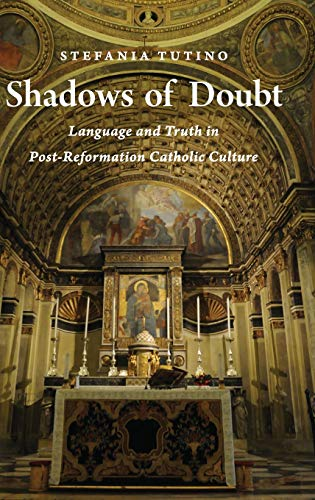9780199324989: Shadows of Doubt: Language and Truth in Post-Reformation Catholic Culture