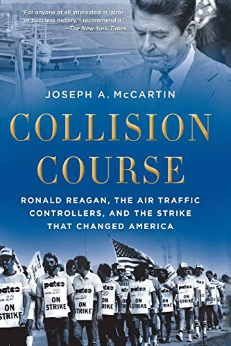 9780199325207: Collision Course: Ronald Reagan, the Air Traffic Controllers, and the Strike that Changed America