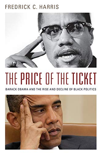 9780199325238: The Price of the Ticket: Barack Obama and the Rise and Decline of Black Politics (Transgressing Boundaries: Studies in Black Politics and Black Communities)
