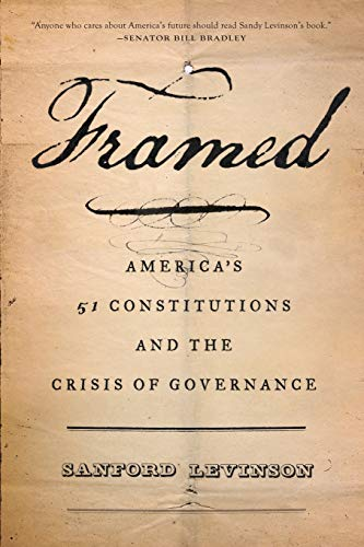 9780199325245: Framed: America's 51 Constitutions and the Crisis of Governance