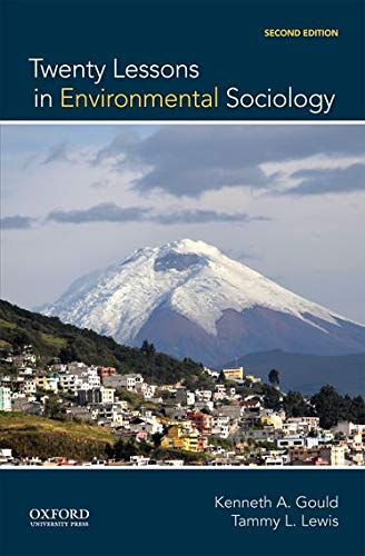 Twenty Lessons in Environmental Sociology: Gould, Kenneth A.; Lewis, Tammy L.