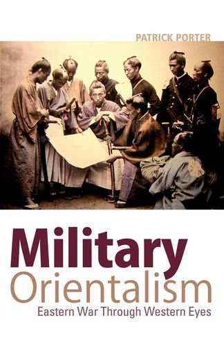 9780199326259: Military Orientalism: Eastern War Through Western Eyes