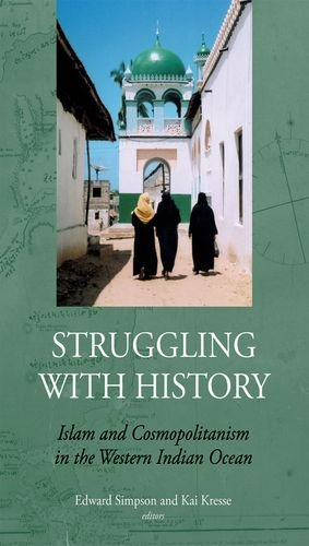 9780199326426: Struggling with History: Islam and Cosmopolitanism in the Western Indian Ocean (Society and History in the Indian Ocean)