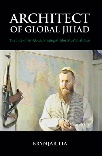 9780199326457: Architect of Global Jihad: The Life of Al-Qaeda Strategist Abu Mus'ab Al-Suri