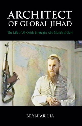 9780199326471: Architect of Global Jihad: The Life of Al-Qaeda Strategist Abu Mus'ab Al-Suri