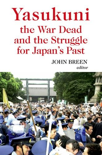 9780199326587: Yasukuni the War Dead and the Struggle for Japan's Past