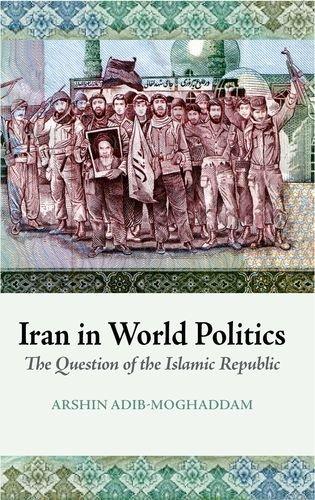 9780199326617: Iran in World Politics: The Question of the Islamic Republic