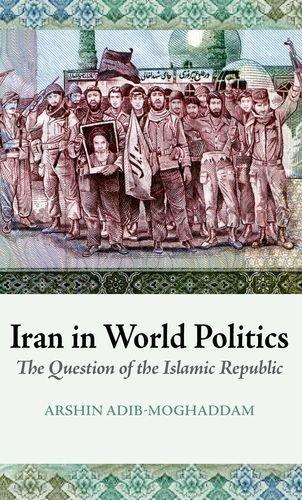 9780199326624: Iran in World Politics: The Question of the Islamic Republic