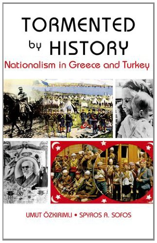 9780199326648: Tormented by History: Nationalism in Greece and Turkey
