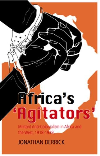 9780199326655: Africa's `Agitators': Militant Anti-colonialism in Africa and the West, 1918-1939