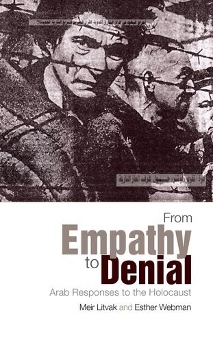 9780199326730: From Empathy to Denial: Arab Responses to the Holocaust