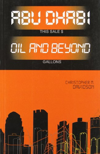 9780199326891: Abu Dhabi: Oil and Beyond (Power and Politics in the Gulf)