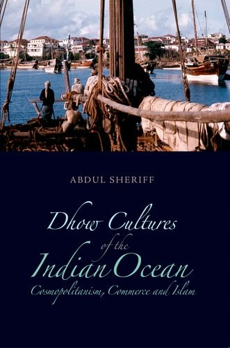 9780199327041: Dhow Cultures and the Indian Ocean: Cosmopolitanism, Commerce and Islam