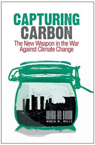 9780199327188: Capturing Carbon: The New Weapon in the War Against Climate Change