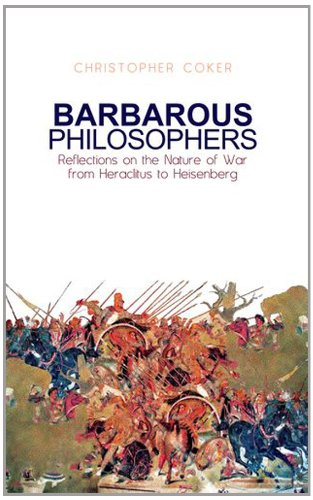 9780199327249: Barbarous Philosophers: Reflections on the Nature of War from Herclitus to Heisenberg