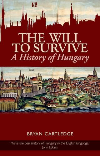 9780199327348: Will to Survive: A History of Hungary
