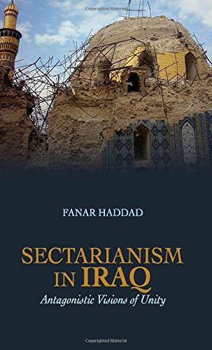 9780199327386: Sectarianism in Iraq: Antagonistic Visions of Unity