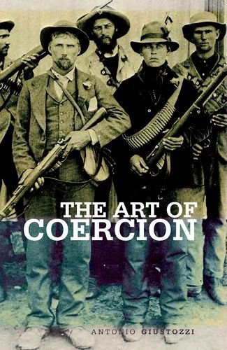 9780199327416: Art of Coercion: The Primitive Accumulation and Management of Coercive Power