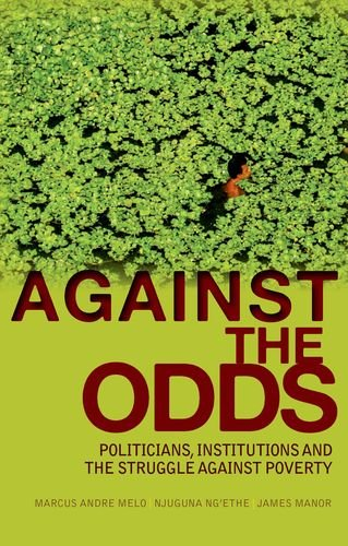 9780199327454: Against the Odds: Politicians, Institutions and the Struggle Against Poverty