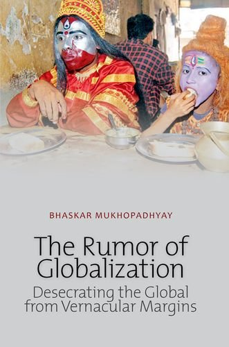9780199327645: Rumor of Globalization: Desecrating the Global from Vernacular Margins