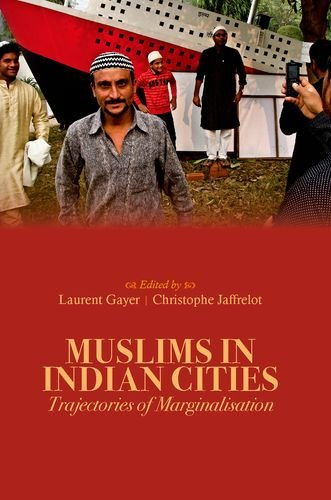 9780199327683: Muslims in Indian Cities: Trajectories of Marginalisation (Comparative Politics and International Studies)
