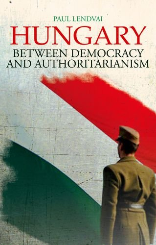 9780199327737: Hungary: Between Democracy and Authoritarianism