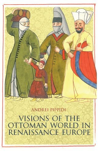 9780199327836: Visions of the Ottoman World in Renaissance Europe