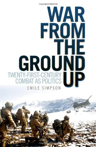 9780199327881: War From the Ground Up: Twenty-First Century Combat as Politics (Crises in World Politics)